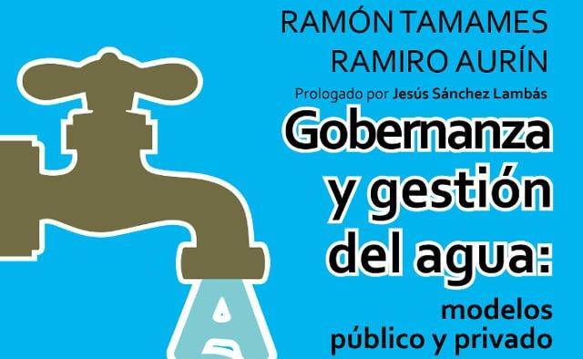 Gobernanza y gestión del agua modelos público y privado